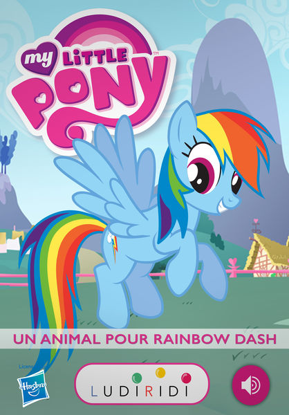 Un animal pour Rainbow Dash - My Little Pony, les ...