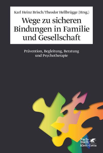 Wege zu sicheren Bindungen in Familie und Gesellsc...