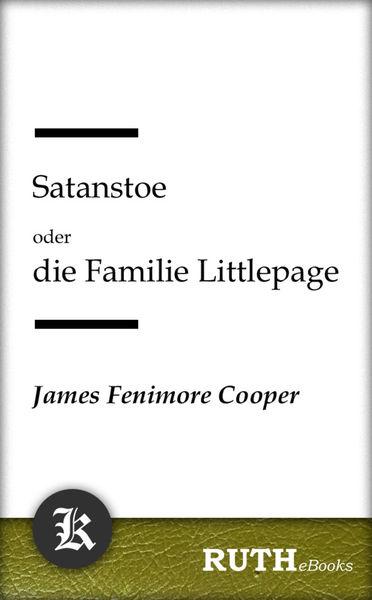 Satanstoe oder die Familie Littlepage
