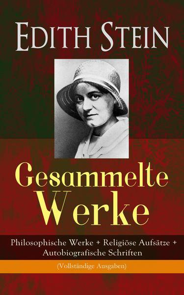 Gesammelte Werke: Philosophische Werke + Religiöse...