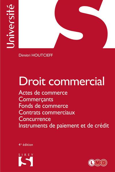 Droit commercial. Actes de commerce. Commerçants. ...