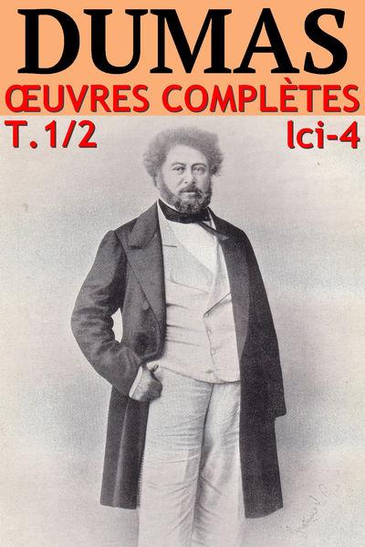Alexandre Dumas - Oeuvres Complètes, Partie I : Ro...