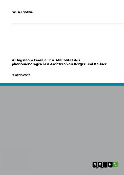 Alltagsteam Familie: Zur Aktualität des phänomenol...
