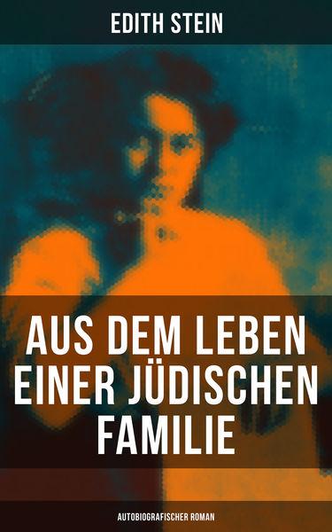 Aus dem Leben einer jüdischen Familie (Autobiograf...