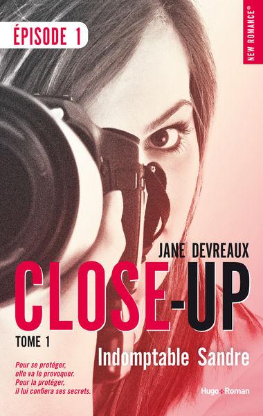 Close-Up Saison 1 - tome 1 Saison 1 Indomptable sa...