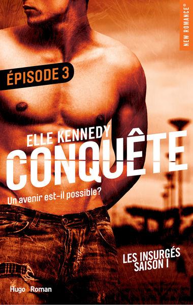 Conquête Les insurgés Episode 3 - saison 1