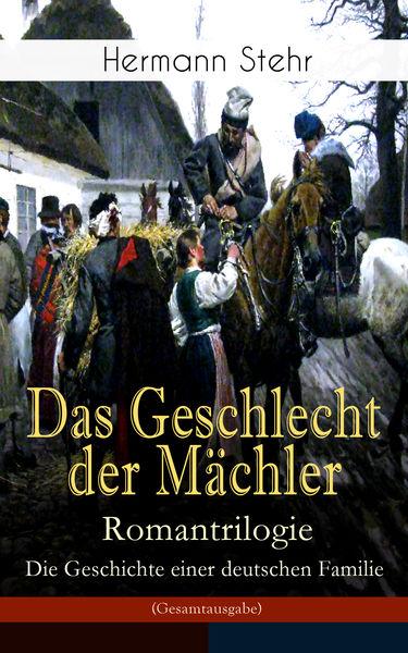 Das Geschlecht der Mächler – Romantrilogie: Die Ge...