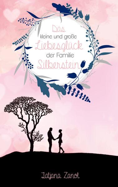Das kleine und große Liebesglück der Familie Silbe...