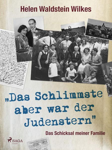 Das Schlimmste aber war der Judenstern - Das Schic...