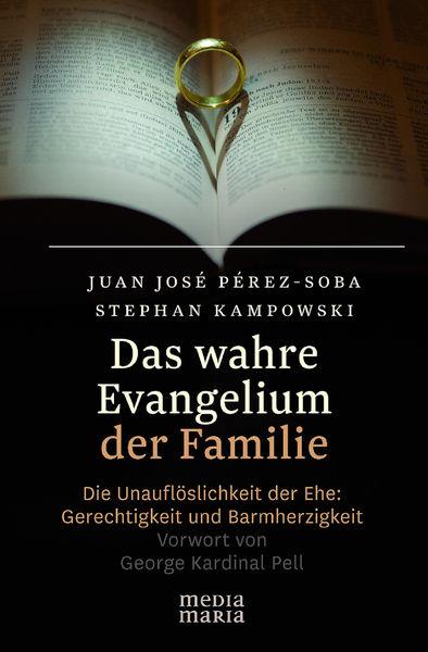 Das wahre Evangelium der Familie