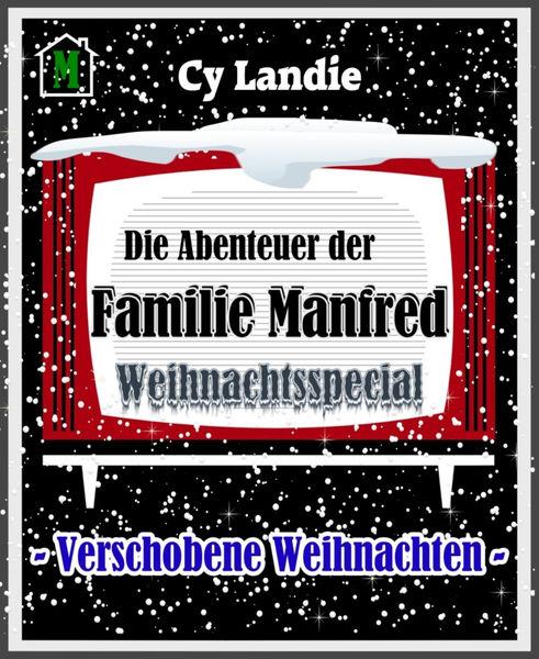 Die Abenteuer der Familie Manfred: Weihnachtsspeci...