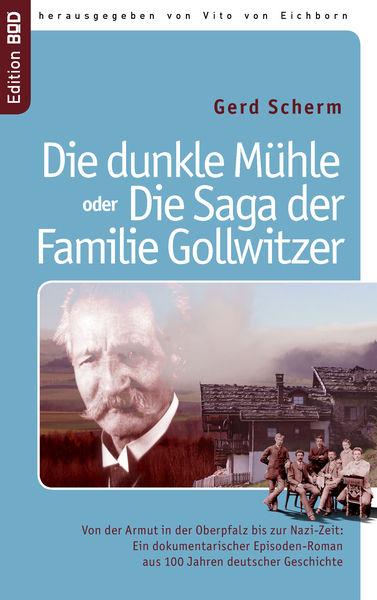Die dunkle Mühle oder Die Saga der Familie Gollwit...