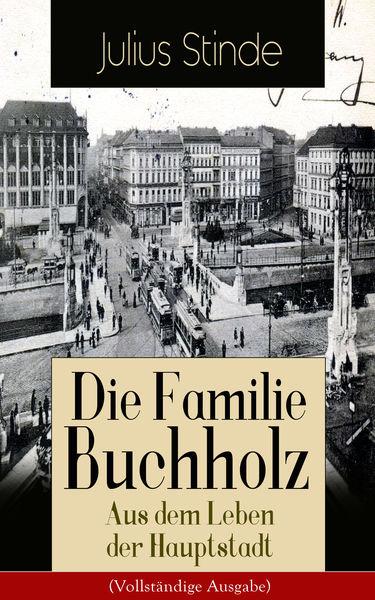 Die Familie Buchholz - Aus dem Leben der Hauptstad...