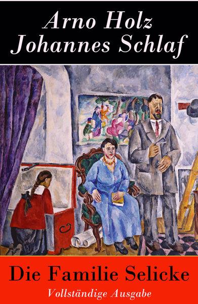 Die Familie Selicke - Vollständige Ausgabe