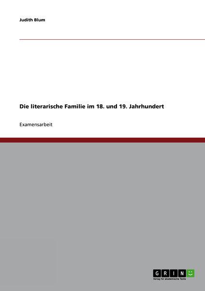 Die literarische Familie im 18. und 19. Jahrhunder...
