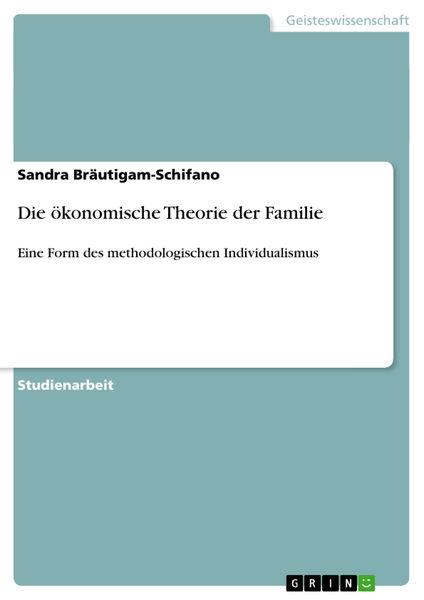 Die ökonomische Theorie der Familie