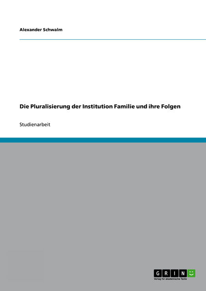 Die Pluralisierung der Institution Familie und ihr...