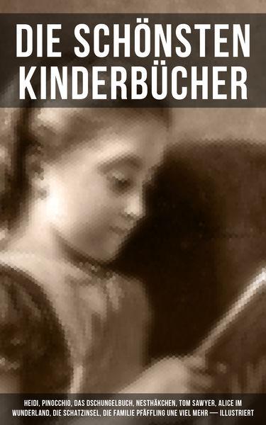Die schönsten Kinderbücher: Heidi, Pinocchio, Das ...