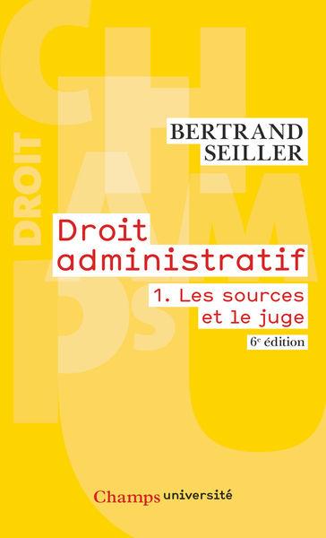 Droit administratif (Tome 1) - Les sources et le j...
