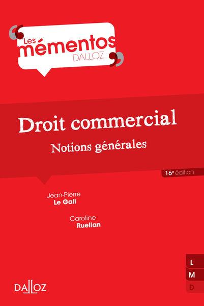 Droit commercial. Notions générales