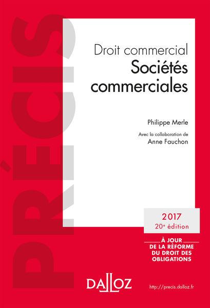 Droit commercial. Sociétés commerciales. Édition 2...