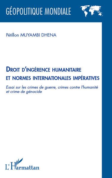 Droit d'ingérence humanitaire et normes internatio...