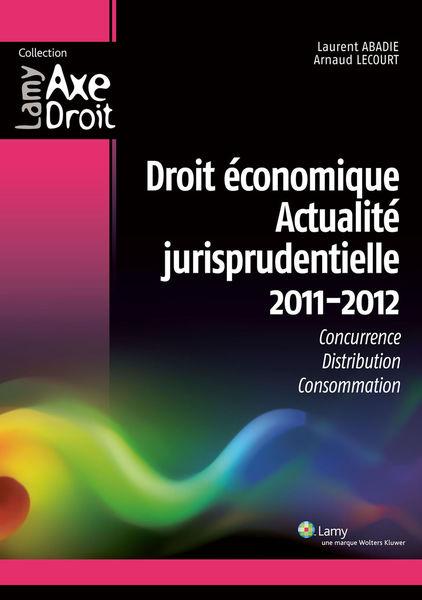Droit économique – Actualité jurisprudentielle 201...