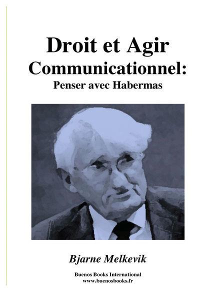 Droit et Agir Communicationnel : Penser avec Haber...