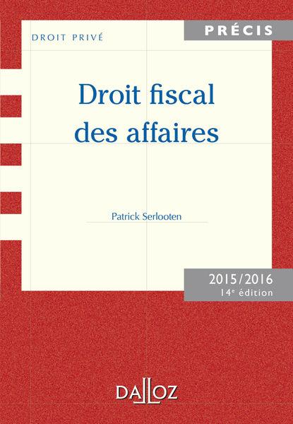Droit fiscal des affaires. Édition 2015/2016