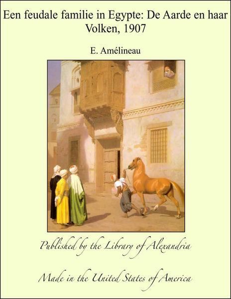 Een feudale familie in Egypte: De Aarde en haar Vo...