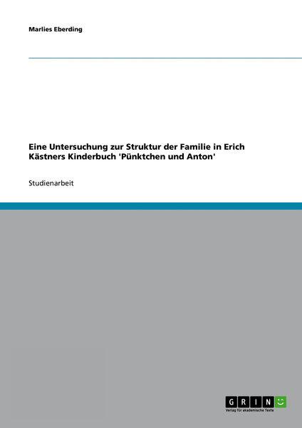 Eine Untersuchung zur Struktur der Familie in Eric...