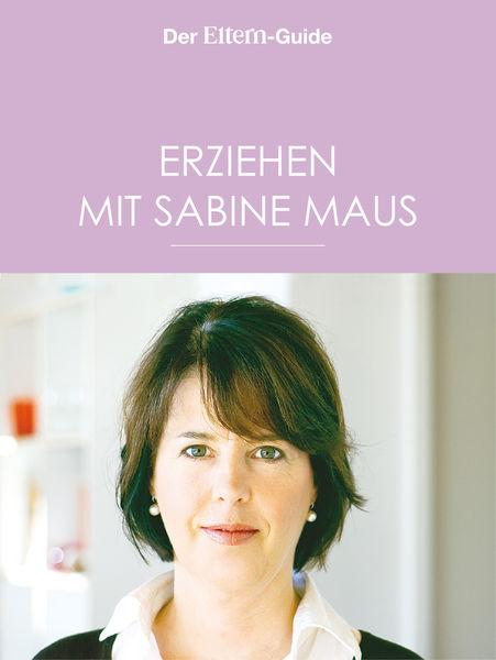 Erziehen mit Sabine Maus: Wie Familie gelingen kan...