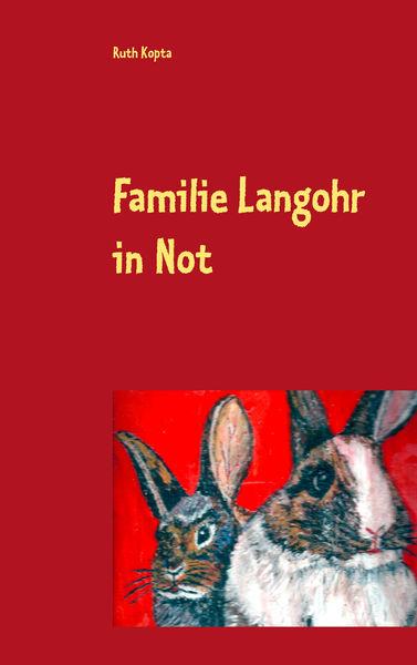 Familie Langohr in Not