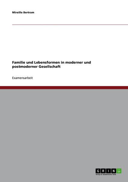 Familie und Lebensformen in moderner und postmoder...