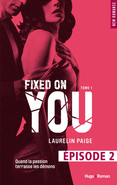 Fixed on you - tome 1 épisode 2