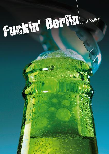 F****n' Berlin (roman gay hard)