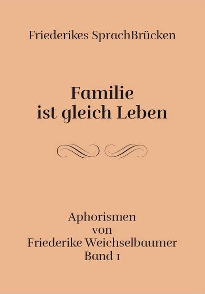 Friederike Weichselbaumer Aphorismen: Familie ist ...
