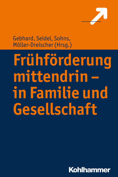 Frühförderung mittendrin - in Familie und Gesellsc...