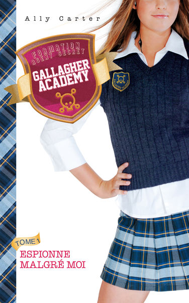 Gallagher Academy 1 - Espionne malgré moi