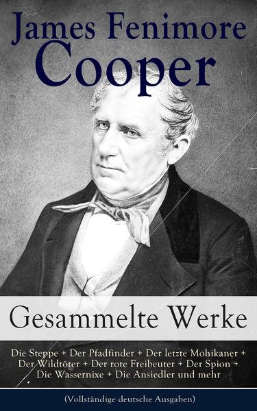 Gesammelte Werke: Die Steppe + Der Pfadfinder + De...