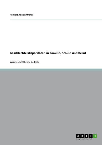 Geschlechterdisparitäten in Familie, Schule und Be...