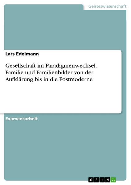 Gesellschaft im Paradigmenwechsel. Familie und Fam...