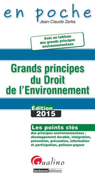 Grands principes du droit de l'environnement: Édi...