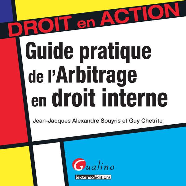 Guide pratique de l'arbitrage en droit interne