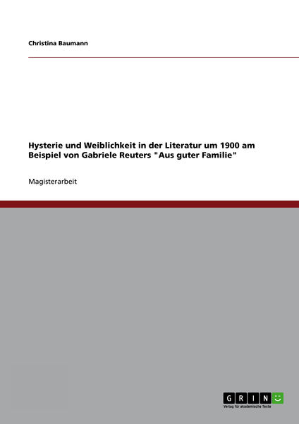 Hysterie und Weiblichkeit in der Literatur um 1900...