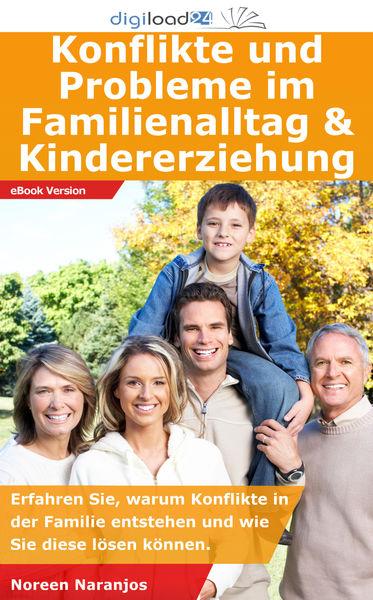 Konflikte und Probleme im Familienalltag & Kindere...