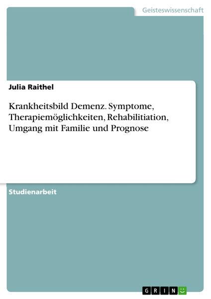 Krankheitsbild Demenz. Symptome, Therapiemöglichke...