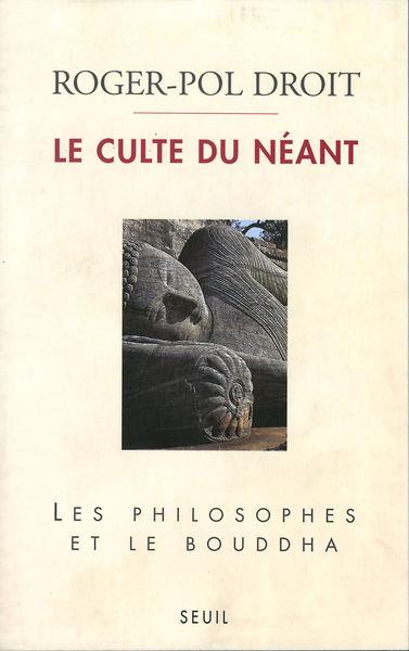 Le Culte du néant. Les philosophes et le Bouddha