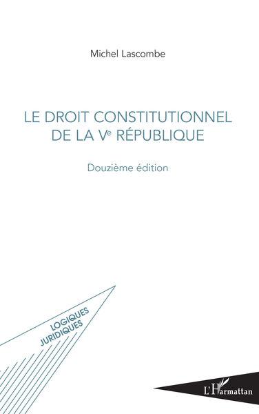 Le Droit constitutionnel de la ve république