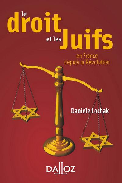 Le droit et les juifs. En France depuis la Révolut...